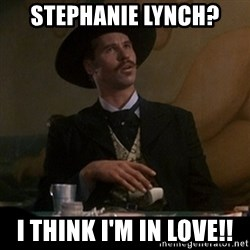 Doc Holliday - stephanie lynch? i think i'm in love!!