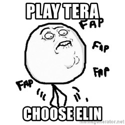 fap fap fap - play tera choose elin