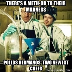 breaking bad - there's a meth-od to their madness pollos hermanos' two newest chefs