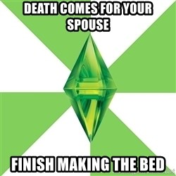The Sims Anti-Social - Death comes for your spouse Finish making the bed