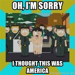 Randy marsh - oh, i'M SORRY I THOUGHT THIS WAS AMERICA