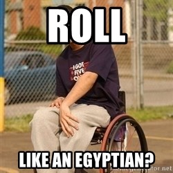 Drake Wheelchair - ROLL LIKE AN EGYPTIAN?