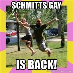 Oreo and SpdKilz - Schmitts Gay  is back!