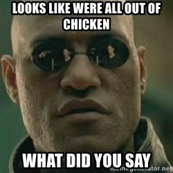 Nikko Morpheus - looks like were all out of chicken what did you say
