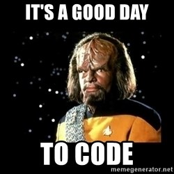 Worf - It's a good day to code