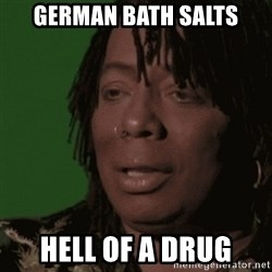 Rick James - German Bath salts hell of a drug