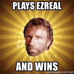 Chuck Norris Advice - Plays ezreal and wins