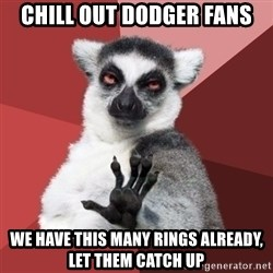 Chill Out Lemur - chill out dodger fans we have this many rings already, let them catch up