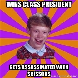 Unlucky Brian Strikes Again - Wins class president gets ASSASSINATED with scissors
