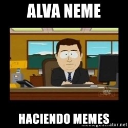 poof it's gone guy - alva neme haciendo memes