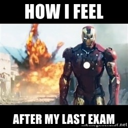 Explosion Iron Man - How I feel After my last exam