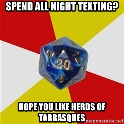 Friday Night Dnd - SPEND ALL NIGHT TEXTING? hOPE YOU LIKE HERDS OF TARRASQUES