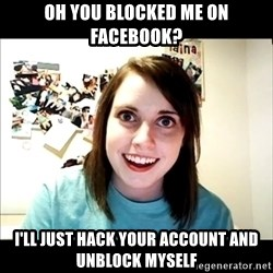 Creepy Girl Face - Oh you blocked me on facebook? I'll just hack your account and unblock myself