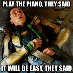 loki down - Play the piano, they said It will be easy, they said