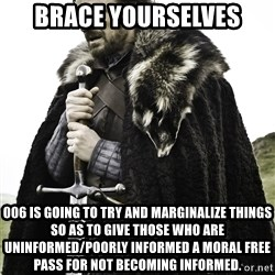 Sean Bean Game Of Thrones - brace yourselves 006 is going to try and marginalize things so as to give those who are uninformed/poorly informed a moral free pass for not becoming informed.
