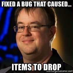 Jay Wilson Diablo 3 - Fixed a bug that caused... items to drop