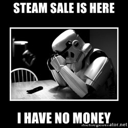 Sad Trooper - STEAM SALE IS HERE I HAVE NO MONEY