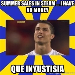 CRISTIANO RONALDO INYUSTISIA - Summer sales in steam ... I have no money que inyustisia