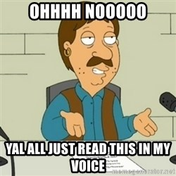 Family Guy Bruce - Ohhhh nooooo Yal all just read this in my voice