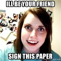 novia pesada - ill be your friend sign this paper