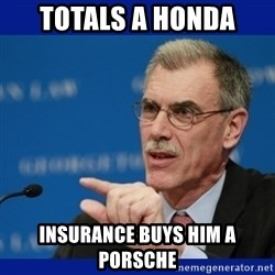 Donald Verrelli - totals a honda insurance buys him a porsche