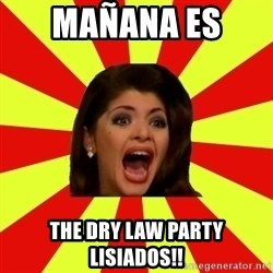 Maldita Lisiada - mañana es  the dry law party lisiados!!