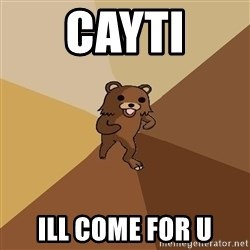 Pedo Bear From Beyond - cayti ill come for u