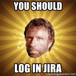 Chuck Norris Advice - you should  log in jira