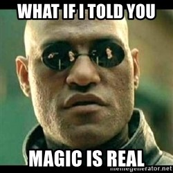 Mindfuck Morpheus - What if I told you Magic is real