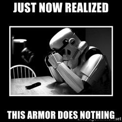 Sad Trooper - Just now realized this armor does nothing