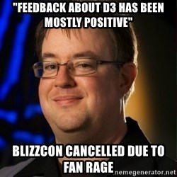 """Jay Wilson Diablo 3 - """"feedback about d3 has been mostly positive"""" Blizzcon cancelled due to fan rage"""