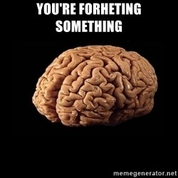 Evil Brain - You're Forheting something