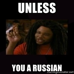 Unless...You a Zombie - unless you a russian