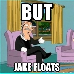 buzz killington - But Jake Floats