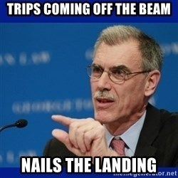 Donald Verrelli - Trips coming off the beam nails the landing