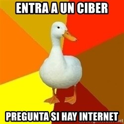 Technologically Impaired Duck - Entra a un ciber Pregunta si hay internet