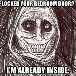Boogeyman - Locked Your Bedroom Door? I'm already inside.