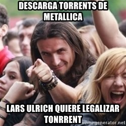 Ridiculously Photogenic Metalhead - descarga torrents de metallica lars ulrich quiere legalizar tonrrent