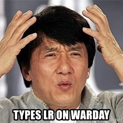 Confused Jackie Chan - types lr on warday