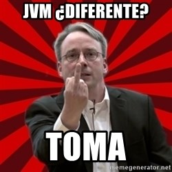 Angry Linus - jvm ¿diferente? toma