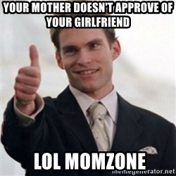 Steve Stifler - your mother doesn't approve of your girlfriend   LOL MOMzone