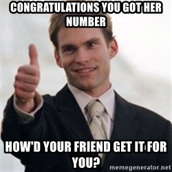 Steve Stifler - congratulations you got her number how'd your friend get it for you?