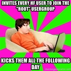 """HackForums Kid - invites every hf user to join the """"root"""" usergroup kicks them all the following day"""