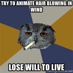 Art Student Owl - Try to animate hair blowing in wind lose will to live