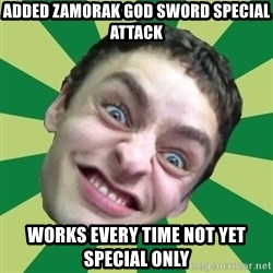 Sigex - Added Zamorak god sword special attack works every time not yet special only