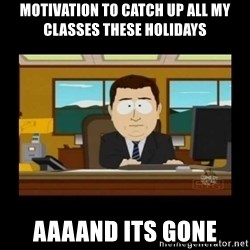 poof it's gone guy - Motivation to catch up all my classes these holidays Aaaand its gone