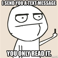 middle finger fu - I send you a text message you only read it.