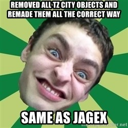 Sigex - Removed all tz city objects and remade them all the correct way SAME AS JAGEX