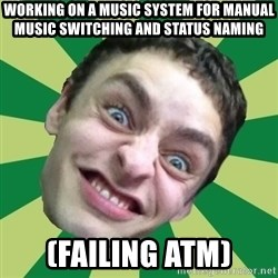 Sigex - Working on a music system for manual music switching and status naming (FAILING ATM)