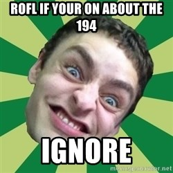 Sigex - rofl if your on about the 194 ignore